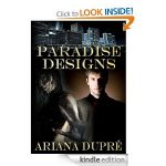 FREE for KINDLE: Paradise Designs by Ariana Dupre