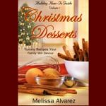 FREE until Tuesday! Christmas Desserts: Yummy Recipes Your Family Will Devour