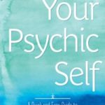 Your Psychic Self Officially Released