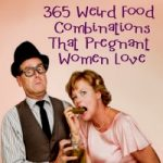 New Book - Crazy Cravings: 365 Weird Food Combinations that Pregnant Women Love
