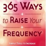 365 Ways to Raise Your Frequency on sale at Amazon! Get it while it lasts!