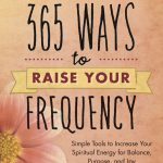 New Cover for 365 Ways to Raise Your Frequency