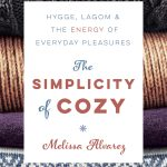 Cover Reveal for The Simplicity of Cozy: Hygge, Lagom & The Energy of Everyday Pleasures