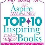 Aspire Magazine's Top Ten List - Believe and Receive was included